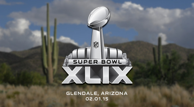 Super Bowl 49: Thoughts and Props